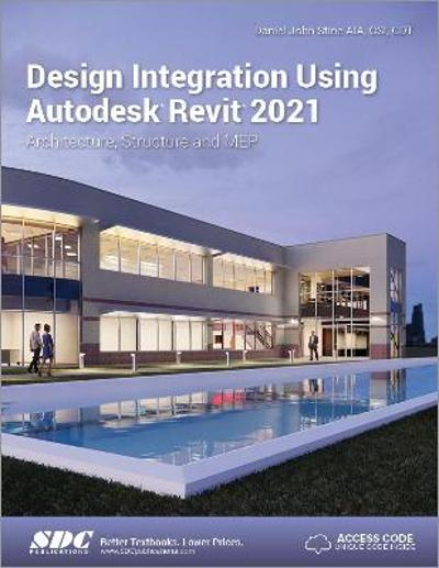 Design Integration Using Autodesk Revit 2021 - Daniel John Stine