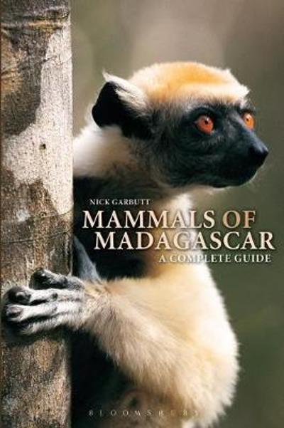 Mammals of Madagascar: A Complete Guide - Nick Garbutt