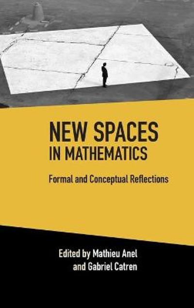 New Spaces in Mathematics: Volume 1 - Mathieu Anel