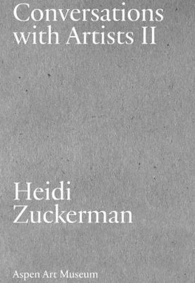Conversations with Artists II - Heidi Zuckerman