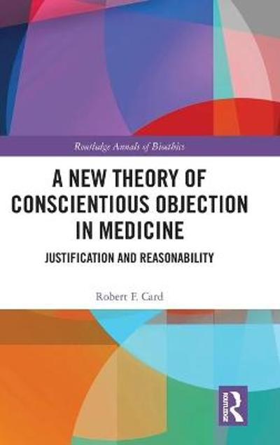 A New Theory of Conscientious Objection in Medicine - Robert F. Card