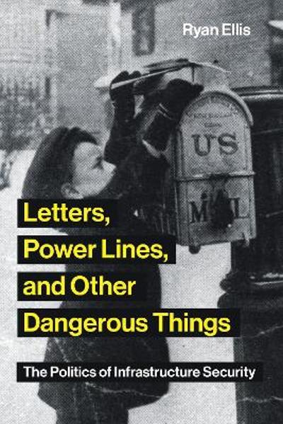 Letters, Power Lines, and Other Dangerous Things - Ryan Ellis