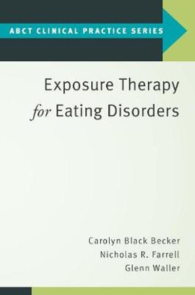 Exposure Therapy for Eating Disorders - Carolyn Black Becker
