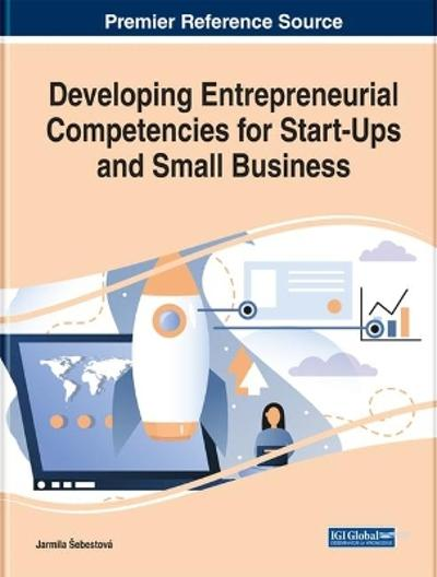 Developing Entrepreneurial Competencies for Start-Ups and Small Business - Jarmila A ebestovA!