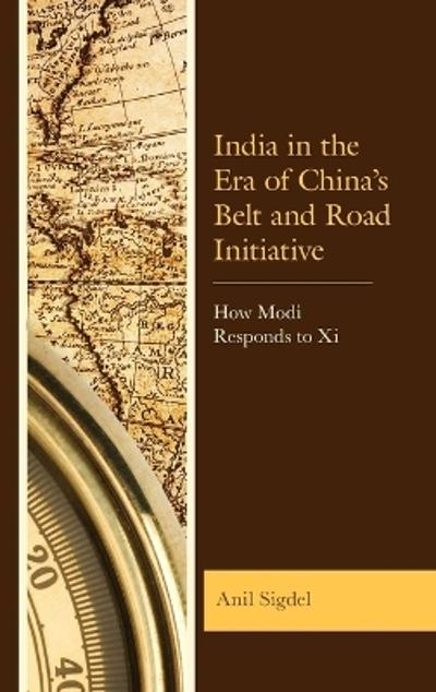 India in the Era of China's Belt and Road Initiative - Anil Sigdel