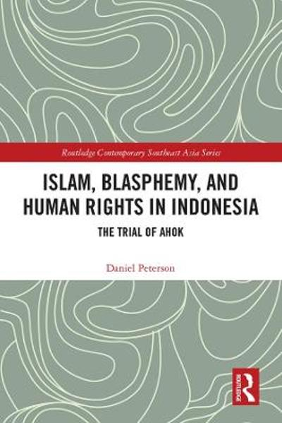 Islam, Blasphemy, and Human Rights in Indonesia - Daniel Peterson