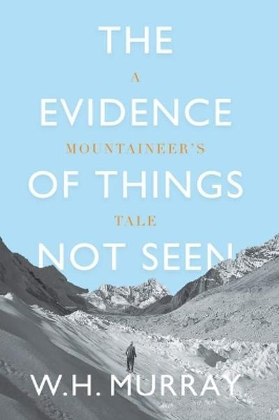 The Evidence of Things Not Seen - W. H. Murray