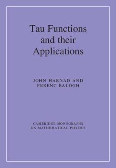 Tau Functions and their Applications - John Harnad