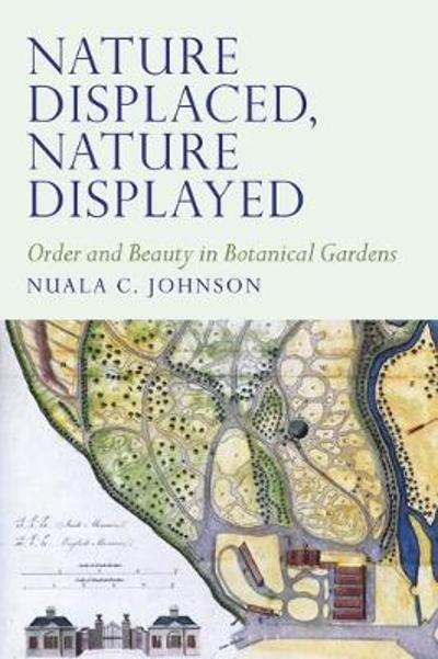 Nature Displaced, Nature Displayed - Nuala C. Johnson