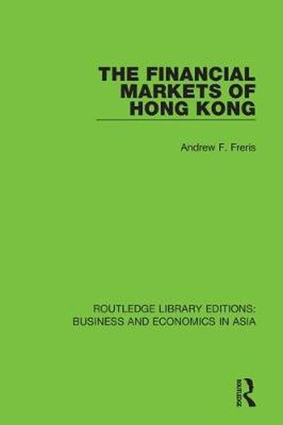 The Financial Markets of Hong Kong - Andrew Freris