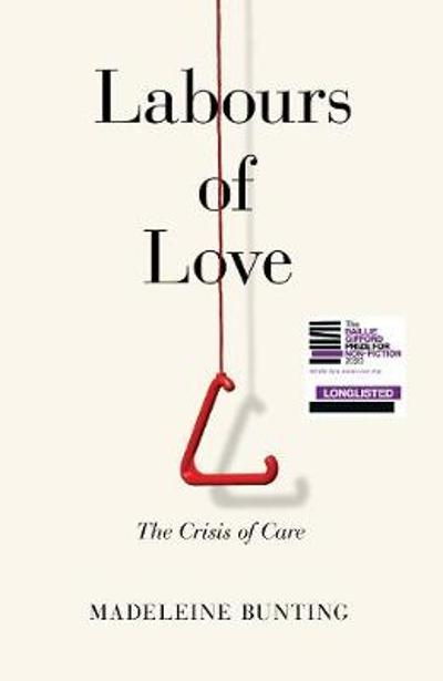 Labours of Love - Madeleine Bunting