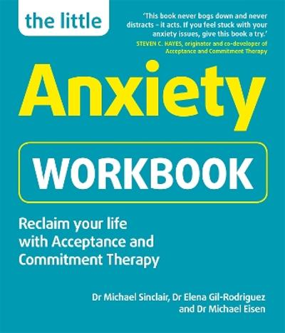 The Little Anxiety Workbook - Dr Michael Sinclair