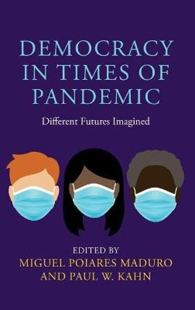 Democracy in Times of Pandemic - Miguel Poiares Maduro