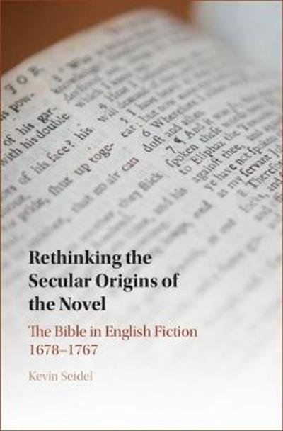 Rethinking the Secular Origins of the Novel - Kevin Seidel