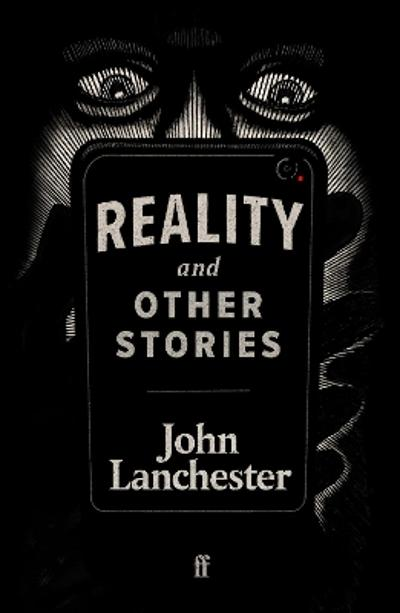 Reality, and Other Stories - John Lanchester