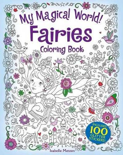 My Magical World! Fairies Coloring Book - Isabelle Metzen
