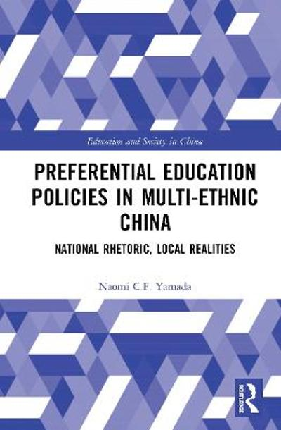 Preferential Education Policies in Multi-ethnic China - Naomi C.F. Yamada