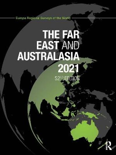 The Far East and Australasia 2021 - Europa Publications