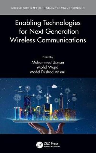 Enabling Technologies for Next Generation Wireless Communications - Mohammed Usman