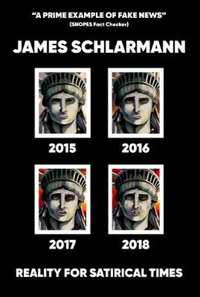 2015-2018: Reality for Satirical Times - James Schlarmann