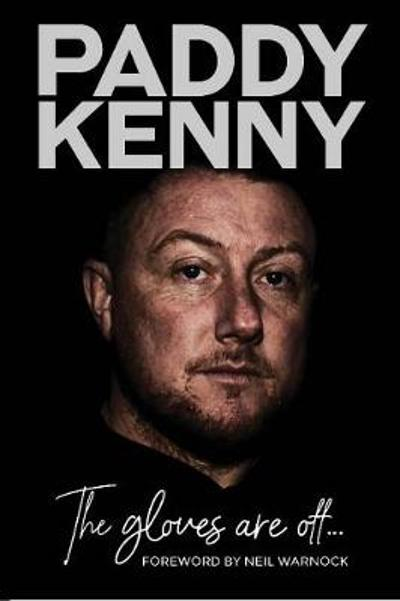 The Gloves Are Off - Paddy Kenny