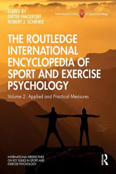 The Routledge International Encyclopedia of Sport and Exercise Psychology - Dieter Hackfort
