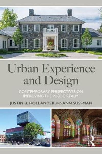 Urban Experience and Design - Justin B. Hollander