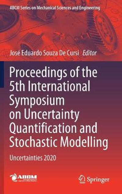 Proceedings of the 5th International Symposium on Uncertainty Quantification and Stochastic Modelling - Jose Eduardo Souza De Cursi