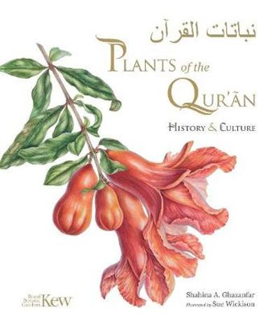 Plants of the Quran: History & Culture - Shahina A. Ghazanfar