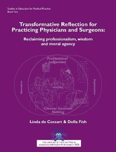 Transformative reflection for practicing physicians and surgeons - Linda de Cossart