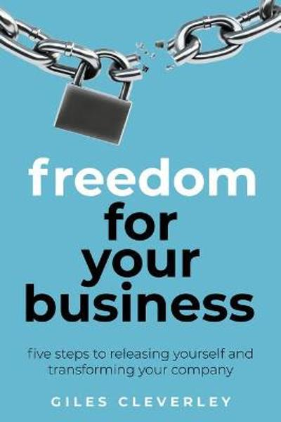 Freedom for your Business - Giles Cleverley