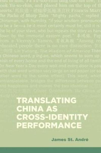 Translating China as Cross-Identity Performance - James St. Andre