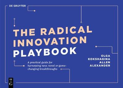 The Radical Innovation Playbook - Olga Kokshagina
