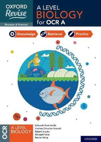 Oxford Revise: A Level Biology for OCR A Revision and Exam Practice - Andrew Chandler-Grevatt