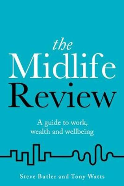 The Midlife Review - Steve Butler