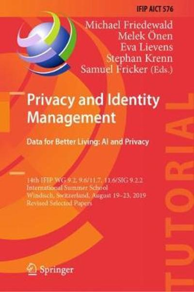 Privacy and Identity Management. Data for Better Living: AI and Privacy - Michael Friedewald