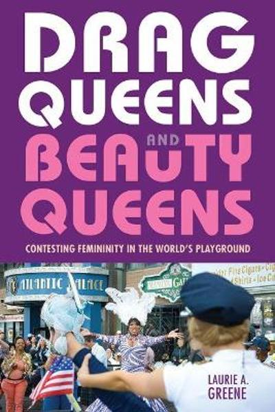 Drag Queens and Beauty Queens - Laurie Greene