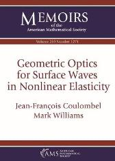 Geometric Optics for Surface Waves in Nonlinear Elasticity - Jean-Francois Coulombel Mark Williams