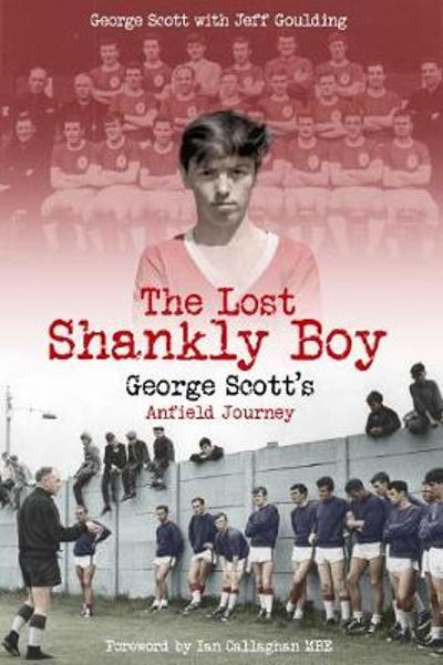 The Lost Shankly Boy - George Scott
