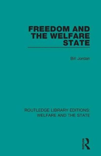 Freedom and the Welfare State - Bill Jordan