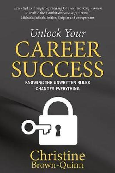 Unlock Your Career Success - Christine Brown-Quinn