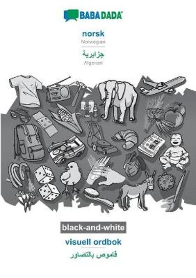BABADADA black-and-white, norsk - Algerian (in arabic script), visuell ordbok - visual dictionary (in arabic script) - Babadada Gmbh