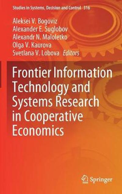 Frontier Information Technology and Systems Research in Cooperative Economics - Aleksei V. Bogoviz