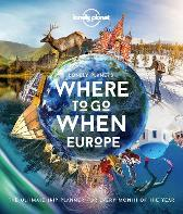 Lonely Planet's Where To Go When Europe - Lonely Planet
