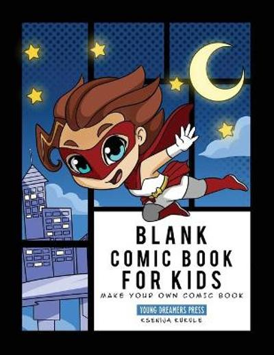 Blank Comic Book for Kids - Young Dreamers Press
