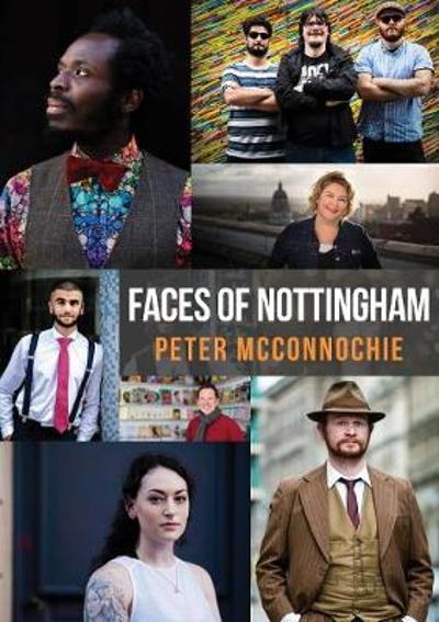 Faces of Nottingham - Peter McConnochie