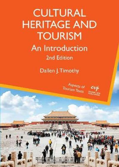 Cultural Heritage and Tourism - Dallen J. Timothy
