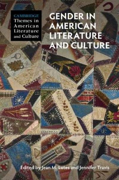 Gender in American Literature and Culture - Jean Lutes