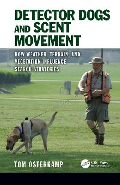 Detector Dogs and Scent Movement - Tom Osterkamp