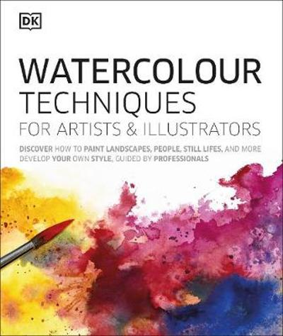 Watercolour Techniques for Artists and Illustrators - DK